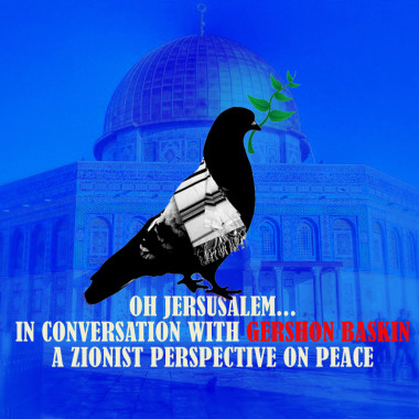 Oh Jerusalem!! Gershon Baskin: A Zionist Perspective on Peace