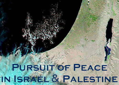 Pursuit of Peace in Israel and Palestine
