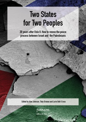 Two States for Two Peoples – 20 Years after Oslo II: How to renew the peace process between Israel and the Palestinians